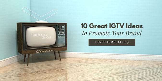 10 Great IGTV Ideas to Promote Your Brand [+Free Templates]