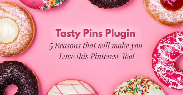Tasty Pins Plugin - 5 Reasons that will make you love this Pinterest Tool!