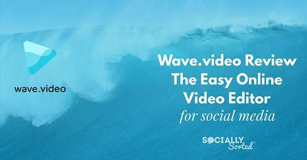 Wave.video Review: The Easy Online Video Editor for Social Media Videos