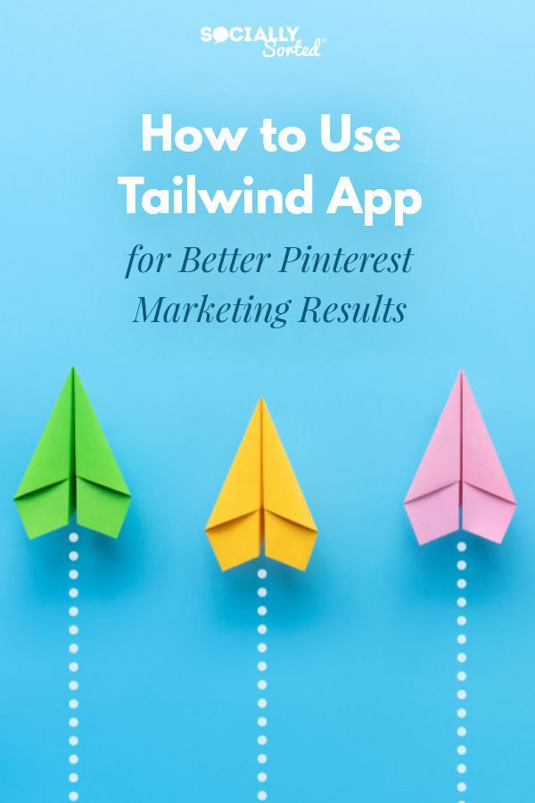 How to use Tailwind App for Better Pinterest Marketing Results [Tailwind Review]