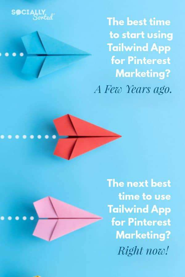 What's the best time to start using Tailwind App? How to use Tailwind App for Better Pinterest Marketing Results