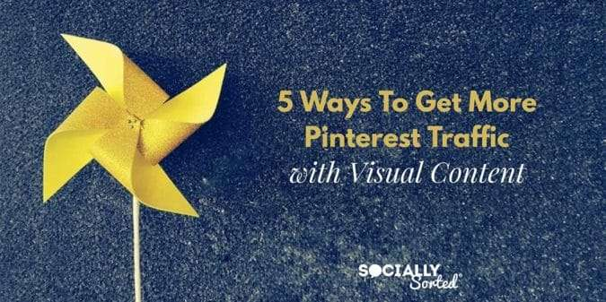 5 Ways to Get More Pinterest Traffic with Visual Content