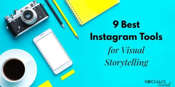 9 Best Instagram Tools for Visual Storytelling