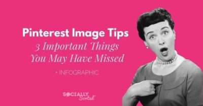 Pinterest Image Tips – 3 Important Things You Need to Know [Infographic]