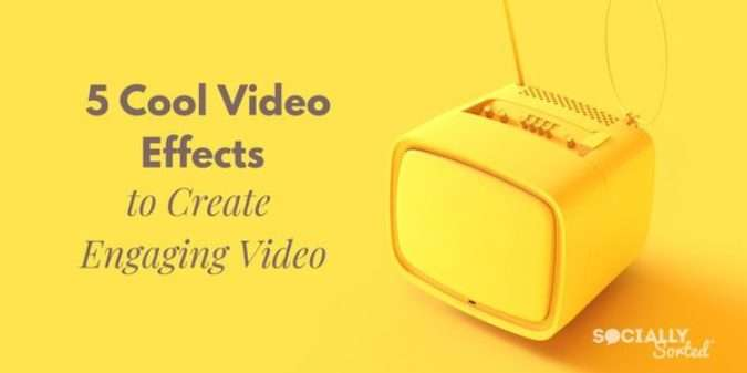 5 Cool Video Effects to Create Engaging Video
