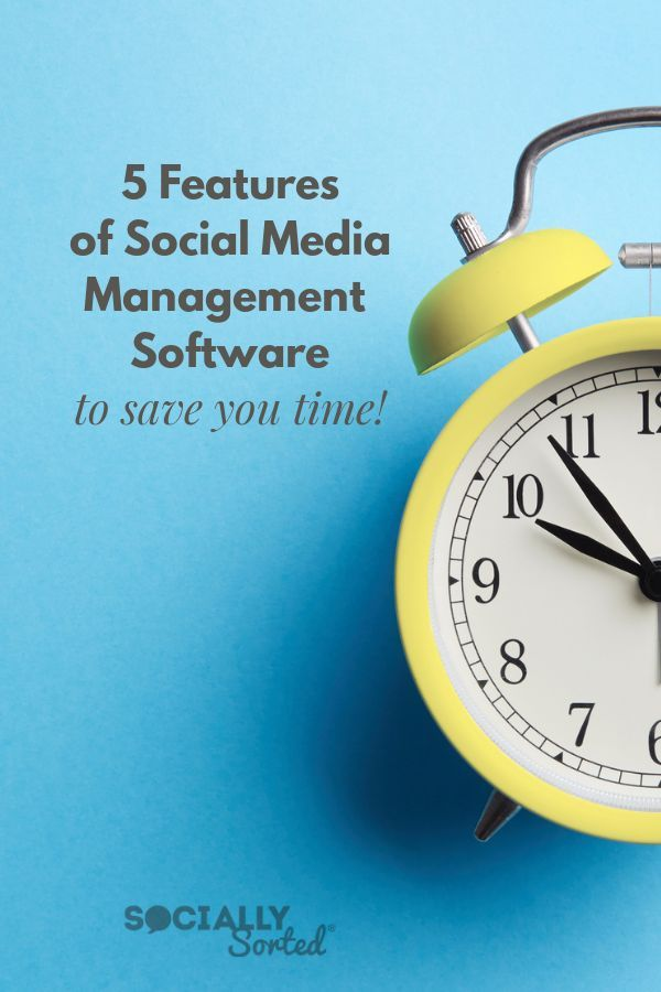 5 Features of Social Media Management Software to Save You Time #SocialMediaManagement #SocialMedia #Tools