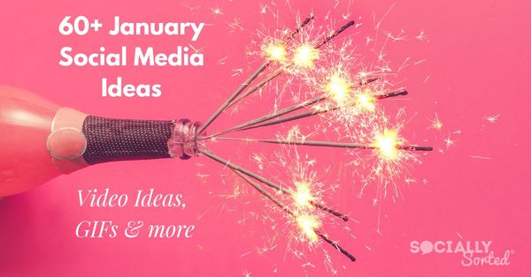 January Social Media Ideas - Videos, GIFs and More