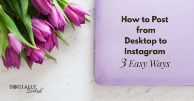 How To Post From Desktop To Instagram – 3 Easy Ways
