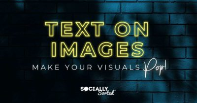 How to add Text on Images – 3 Ways to Make your Visuals Pop!