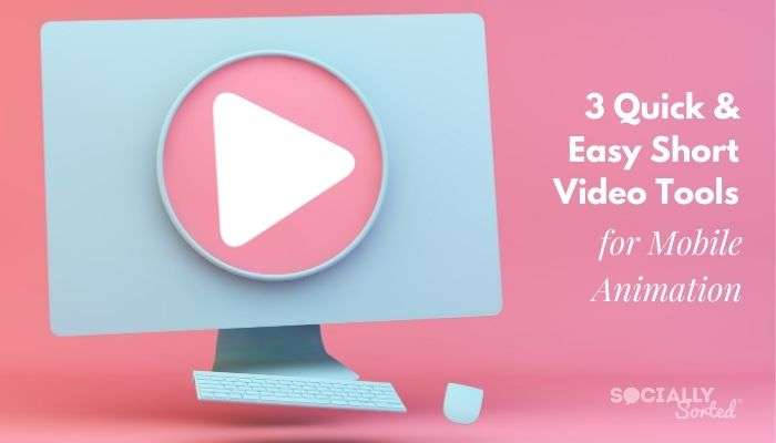 3 Quick and Easy Short Video Tools for Animation