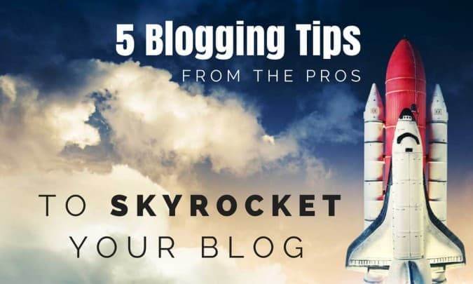 5 Blogging Tips from the Pros to help Your Blog Take Off