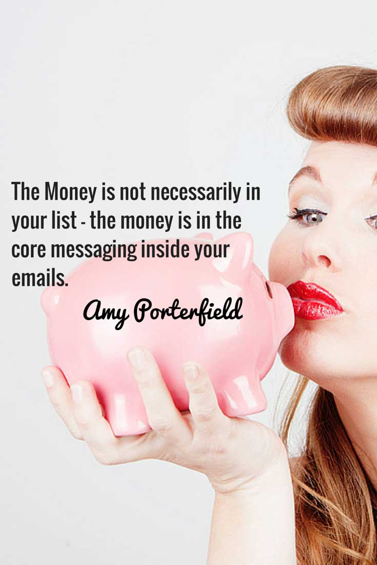 The money is in your core messaging - Want more quotes from Amy Porterfield? Check out this post and a chance to join her new free Masterclass!