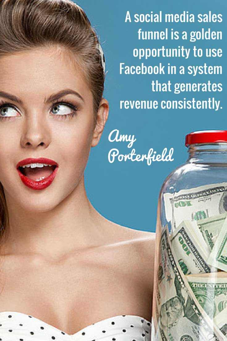 Social Media Sales Funnel is a Golden Opportunity - Want more quotes from Amy Porterfield? Check out this post and a chance to join her new free Masterclass!