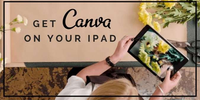 Canva on iPad – Beautiful Visual Design at Your Fingertips