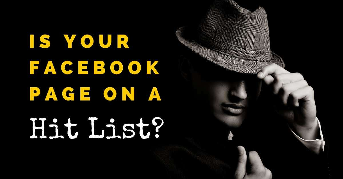 Is your Facebook Page on a Hit List? by Socially Sorted