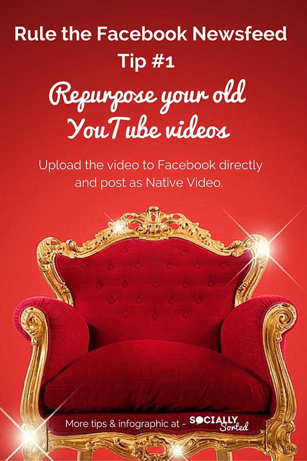 5 Ways to Leverage Visuals that Rule the Facebook Newsfeed [Infographic] - Tip 1 (Repurpose old YouTube Videos)