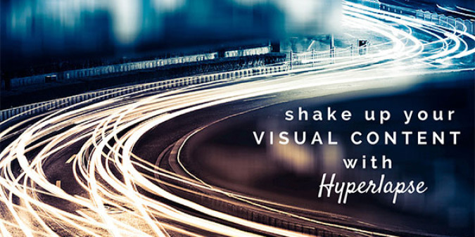 5 Brands Shaking up Visual Content Strategy with Hyperlapse