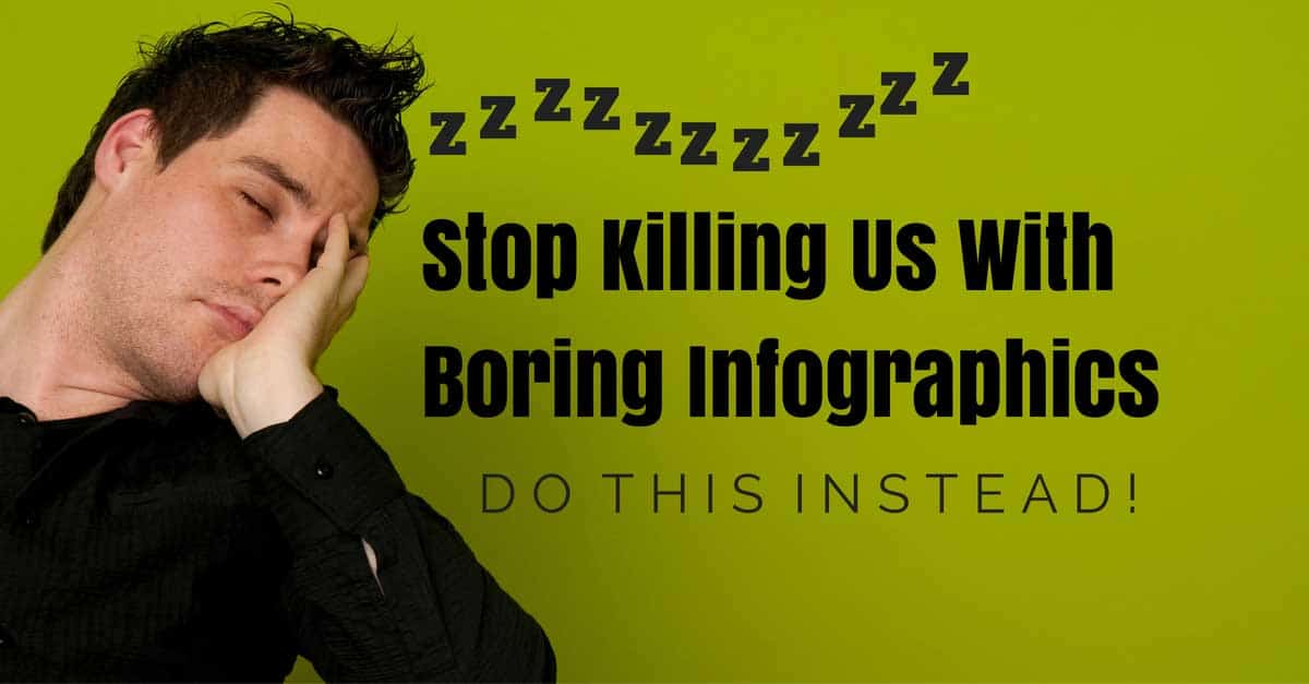 Stop Killing Us with Boring Infographics