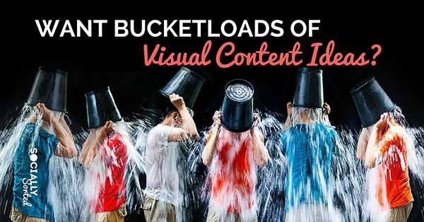 Get Bucketloads of Visual Content ideas ...