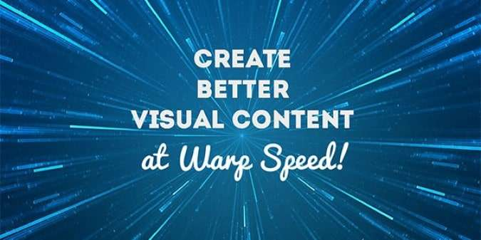 Create Better Visual Content at Warp Speed with these Shortcuts