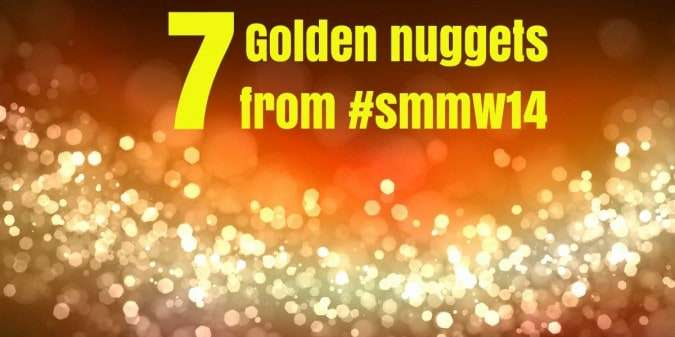 7 Things You Need to Know from Social Media Marketing World #SMMW14