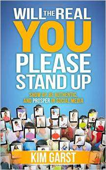 Will the Real You Please Stand Up - Book by Kim Garst